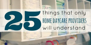 25 Things Only Daycare Providers Will Understand